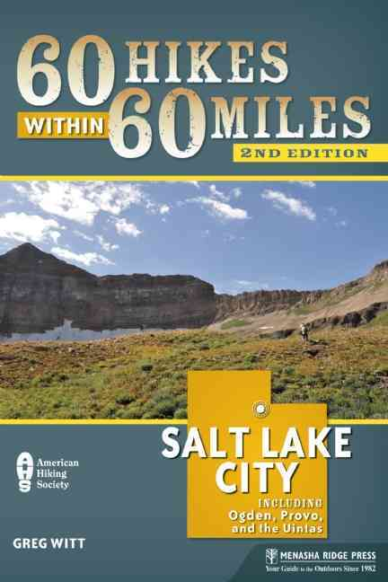 60 Hikes Within 60 Miles Salt Lake City By Witt, Greg